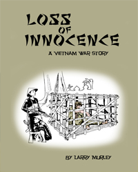 Loss of Innocence - A Vietnam War Story by Larry Murely